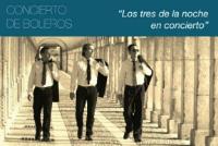 Concierto de Boleros Los Tres de la Noche