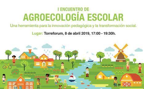Torreforum acoge el primer encuentro sobre agroecología escolar