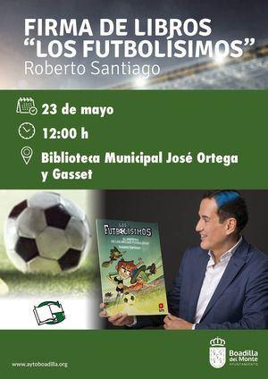Roberto Santiago, autor de 'Los Futbolísimos', firmará libros en Boadilla el domingo 23 de mayo