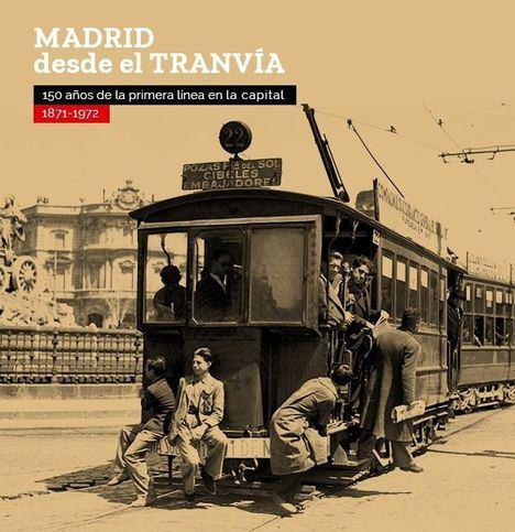 Una exposición virtual celebra los 150 años de la llegada del tranvía a Madrid