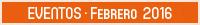 Eventos · Febrero 2016